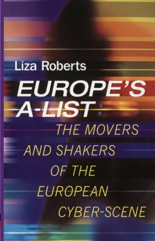 9780712669993: Europe's A-List: The Movers and Shakers of the European Cyber-Scene