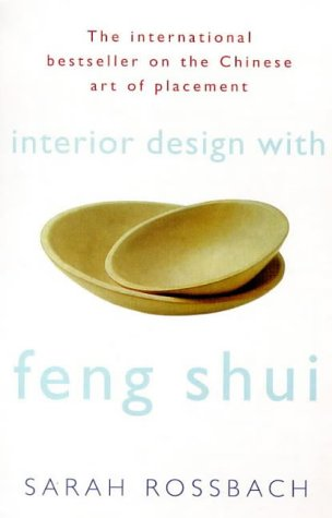 9780712670029: Interior Design with Feng Shui: How to Apply the Ancient Chinese Art of Placement