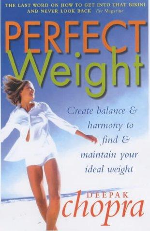 Deepak on Perfect Weight Support from Deepak Chopra