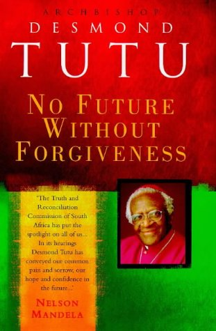 9780712670135: No Future without Forgiveness: A Personal Overview of South Africa's Truth and Reconciliation Commission