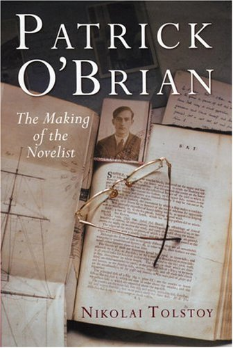 PATRICK O'BRIAN the Making of the Novelist