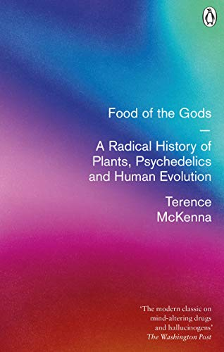 9780712670388: Food Of The Gods: The Search for the Original Tree of Knowledge: A Radical History of Plants, Drugs and Human Evolution