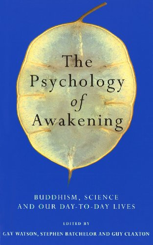 9780712670432: The Psychology of Awakening: Buddhism, Science and Our Day-to-day Lives