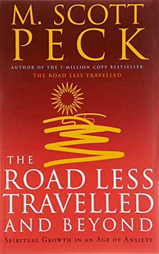 9780712670760: The Road Less Travelled And Beyond: Spiritual Growth in an Age of Anxiety: Spiritual Growth in an Age of Uncertainty