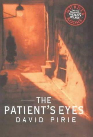 9780712670890: The Patient's Eyes: The Dark Beginnings of Sherlock Holmes (Murder Rooms)