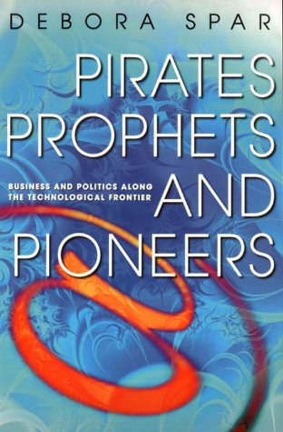 9780712670944: Pirates, Prophets and Pioneers: Business and Politics Along the Technological Frontier (Random House Business Books)