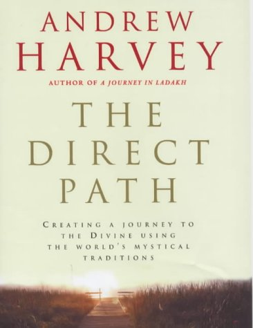9780712670951: The Direct Path: Creating a Journey to the Divine Using the World's Mystical Traditions