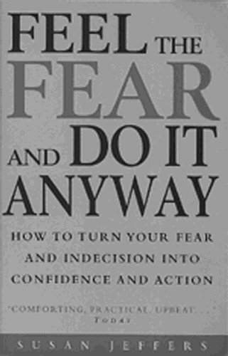 9780712671057: Feel The Fear And Do It Anyway: The phenomenal classic that has changed the lives of millions