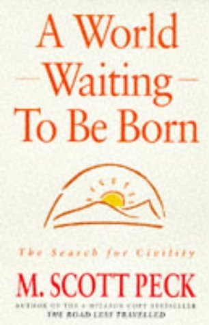 9780712671217: A World Waiting to be Born: Search for Civility