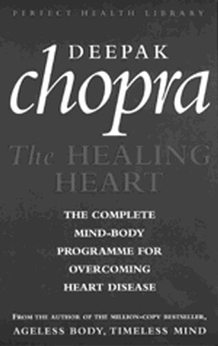 9780712671255: The Healing Heart: Complete Mind-body Programme for Overcoming Heart Disease (Perfect Health Library