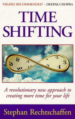 9780712671262: Time Shifting: A Revolutionary New Approach to Creating More Time for Your Life