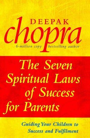 The Seven Spiritual Laws of Success for: Chopra, Deepak