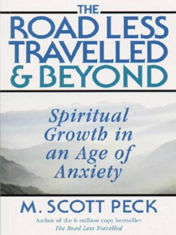 9780712671507: The Road Less Travelled and Beyond: Spiritual Growth in an Age of Anxiety