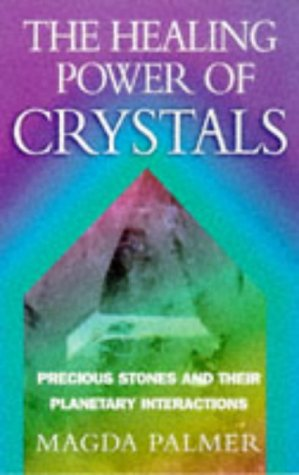 9780712671514: The Healing Power Of Crystals: Precious Stones and Their Planetary Interactions
