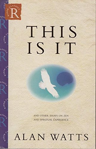 9780712672122: This Is It and Other Essays on Zen and Spiritual Experience (Rider classics)