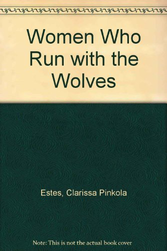 9780712672191: Women Who Run with the Wolves