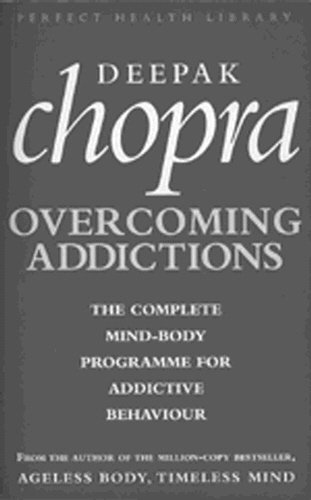 9780712672726: Addictions: The Complete Mind-body Programme for Beating Addictive Behaviour (Perfect Health Library)