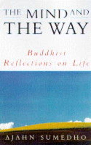 9780712672856: The Mind and the Way: Buddhist Reflections on Life
