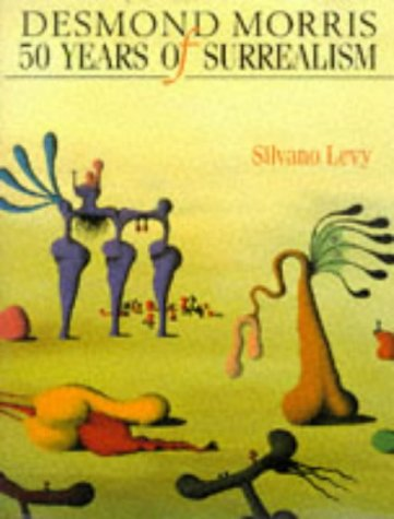 9780712672986: Desmond Morris: 50 Years of Surrealism
