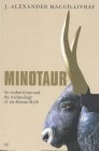 9780712673013: Minotaur: Sir Arthur Evans and the Archaeology of the Minoan Myth