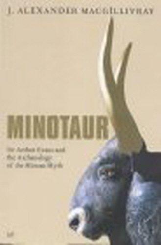 9780712673013: Minotaur: Sir Arthur Evans and the Archaeology of the Minoan Myth