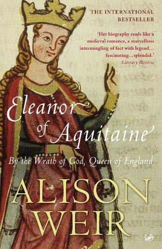 9780712673174: Eleanor Of Aquitaine: By the Wrath of God, Queen of England