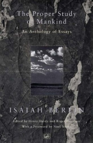 Proper Study of Mankind, The: Berlin, Isaiah
