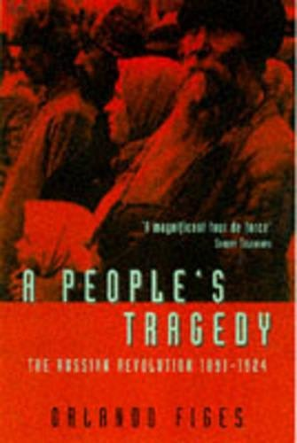 9780712673273: A People's Tragedy: The Russian Revolution 1891–1924