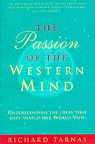 9780712673327: The Passion Of The Western Mind: Understanding the Ideas That Have Shaped Our World View