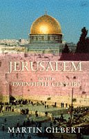 Jerusalem In The Twentieth Century: Martin Gilbert