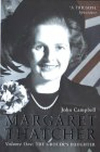 9780712674188: Margaret Thatcher: The Grocer's Daughter v.1: The Grocer's Daughter Vol 1