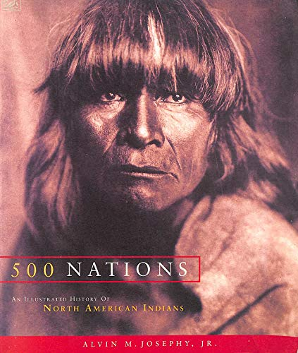 9780712674218: 500 Nations: An Illustrated History of North American Indians