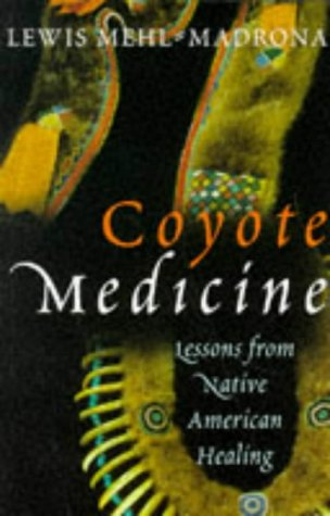 9780712674386: Coyote Medicine: Lessons from Native American Healing