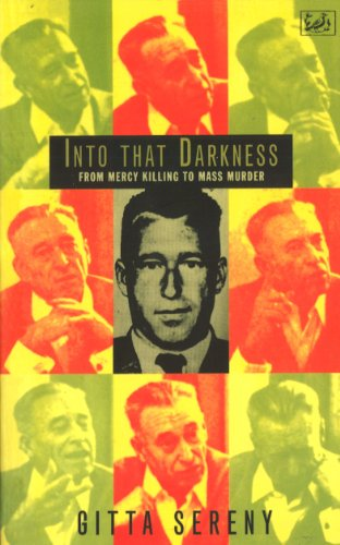 9780712674478: Into That Darkness: From Mercy Killing to Mass Murder