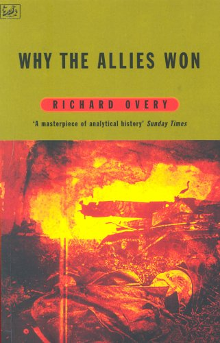 9780712674539: Why the Allies Won: Explaining Victory in World War II (Pimlico)