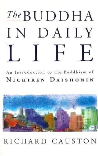 9780712674560: Buddha in Daily Life, The: Introduction to the Buddhism of Nichiren Daishonin