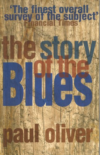 The Story Of The Blues: The Making: Oliver, Paul