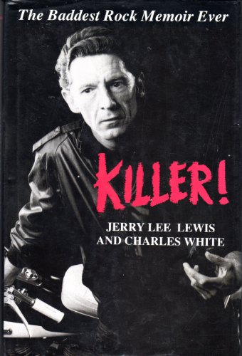 9780712675291: Killer!: The Life and Time of Jerry Lee Lewis