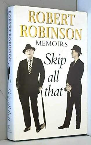 9780712675390: SKIP ALL THAT ROBERT ROBINSON MEMOIRS