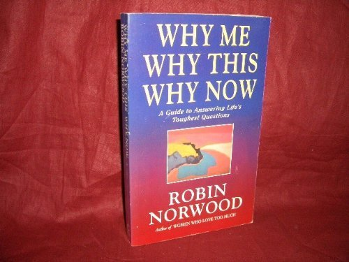 9780712675710: Why Me, Why This, Why Now?: A Guide to Answering Life's Toughest Questions