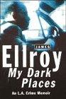My Dark Places: Ellroy, James