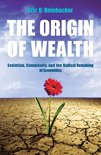 9780712676618: The Origin Of Wealth: Evolution, Complexity, and the Radical Remaking of Economics