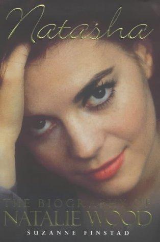 9780712677004: Natasha: The Biography of Natalie Wood