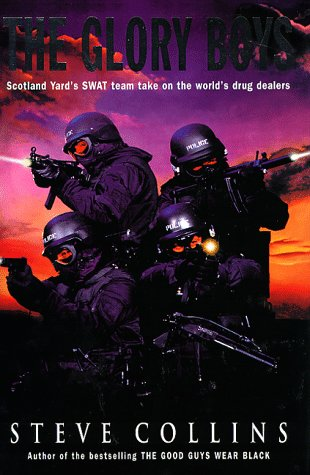 9780712677332: The Glory Boys: True-life Adventures of Scotland Yard's SWAT, the Last Line of Defence in the War Against International Crime