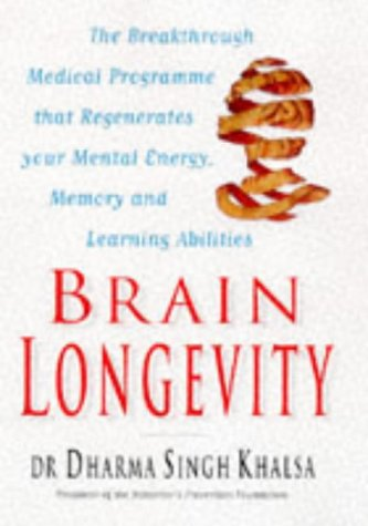 9780712677363: Brain Longevity: The Breakthrough Medical Programme That Regenerates Your Mental Energy, Memory and Learning Abilities