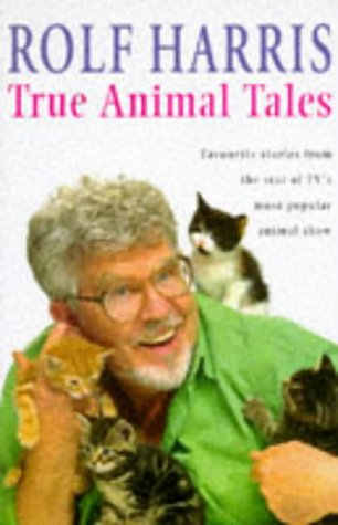 True Animal Tales (0712677380) by Rolf; Leigh, Mark; Lepine, Mike Harris