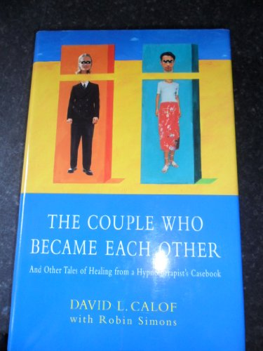 9780712677493: The Couple Who Became Each Other: And Other Tales of Healing from a Hypnotherapist's Casebook