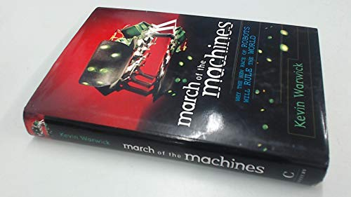 March of the Machines: Why the New: Kevin Warwick