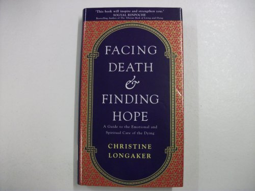 9780712677578: Facing Death and Finding Hope: A Guide to the Emotional and Spiritual Care of the Dying