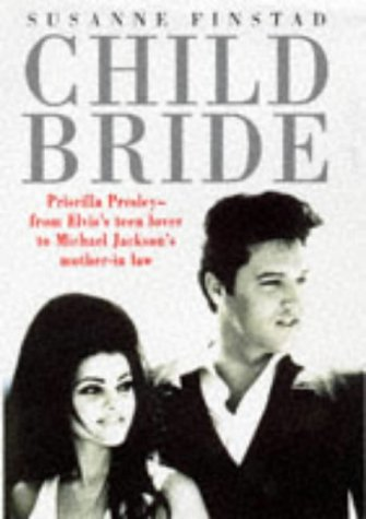9780712677745: Child Bride: The Untold Story of Priscilla Presley